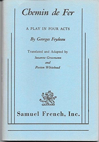 Chemin de Fer: A Play in Four Acts: Georges Feydeau