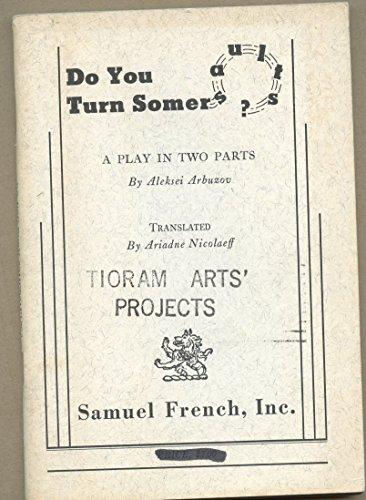 Do you turn somersaults?: A play in: Arbuzov, Aleksei Nikolaevich