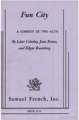 Fun City: A Play: Lester Colodny; Joan Rivers; Edgar Rosenberg