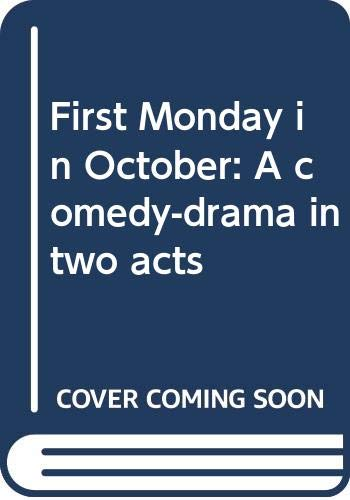 9780573609244: First Monday in October: A comedy-drama in two acts