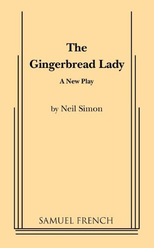 The Gingerbread Lady: A New Play: Neil Simon