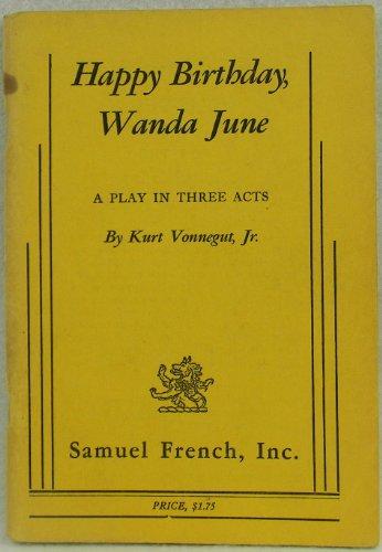 9780573609961: Happy Birthday, Wanda June: A Play in Three Acts