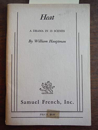 Heat: A Drama in 13 Scenes: Hauptman, William