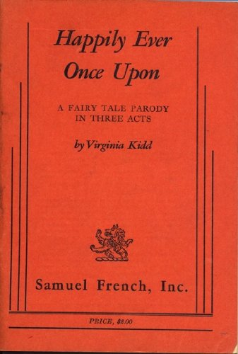 9780573610431: Happily Ever Once Upon: A fairy tale parody in three acts