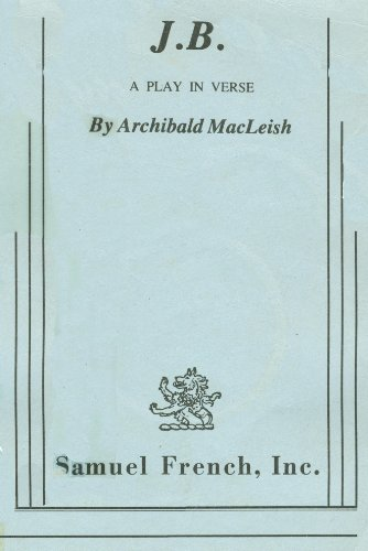 Jb: A Play in Verse: Archibald MacLeish
