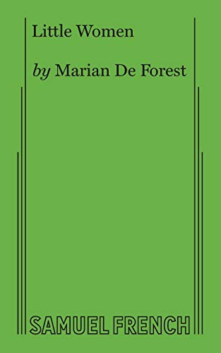 Little Women: A Comedy in Four Acts: Marian De Forest