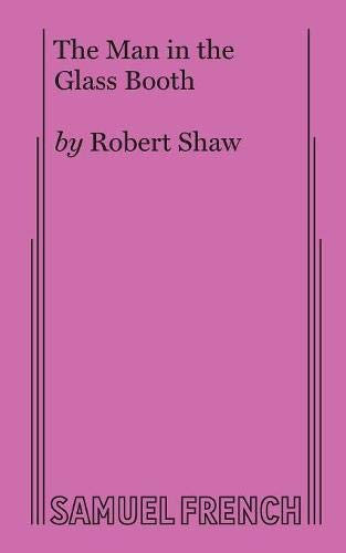 The Man in the Glass Booth - A Play (Acting Edition): Robert Shaw