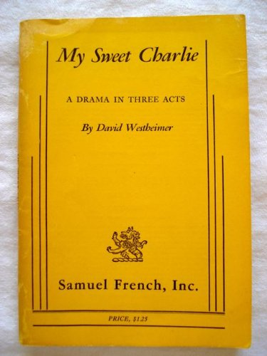 My Sweet Charlie; a Drama in Three Acts: westheimer, david