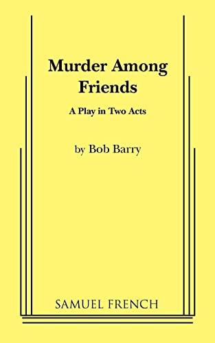 9780573612817: Murder Among Friends