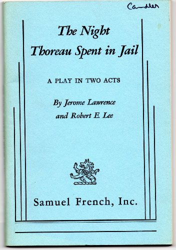 9780573613005: The Night Thoreau Spent in Jail: A Play in Two Acts