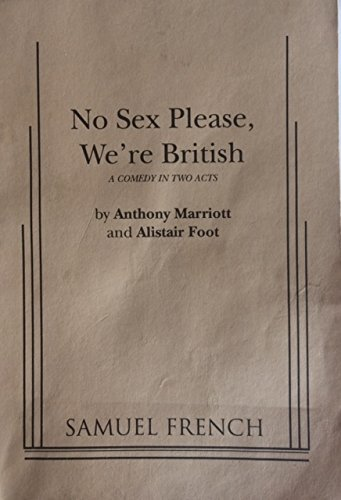 No Sex Please, We're British: A Comedy: Anthony Marriott, Alistair