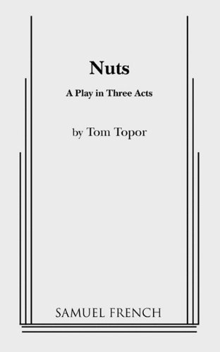 9780573613258: Nuts: A Play in Three Acts