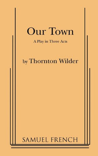 9780573613494: Our Town: A Play in Three Acts