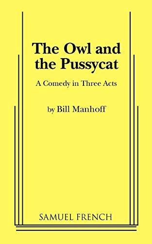 9780573613548: The Owl and the Pussycat: A Comedy in Three Acts
