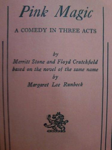 Pink Magic (A Play): Merritt Stone; Floyd Crutchfield