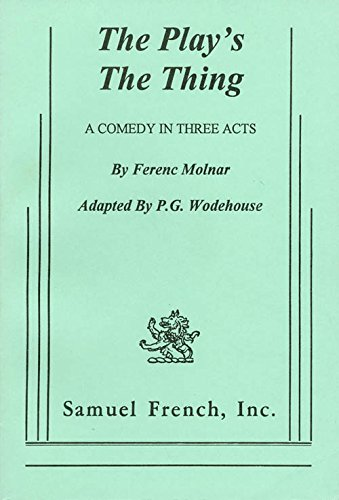 The Play's the Thing: Ferenc Molnar