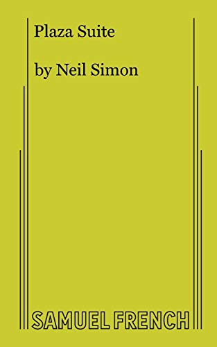Plaza Suite; a Comedy in Three Acts (9780573614071) by Neil Simon