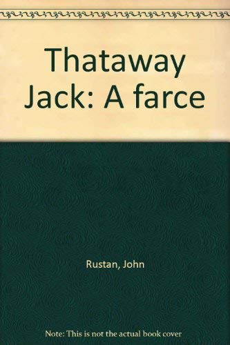 Thataway Jack: A farce: John Rustan, Frank
