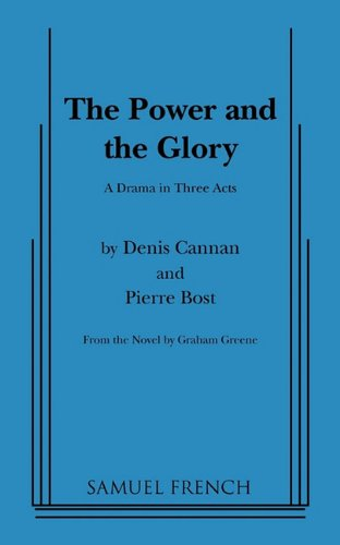 9780573614231: The Power and the Glory (A Play)