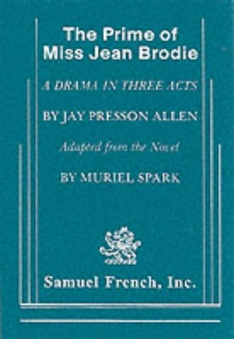 9780573614279: The Prime of Miss Jean Brodie: A Drama in Three Acts