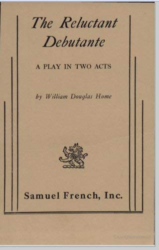 9780573614705: The Reluctant Debutante: A Play in Two Acts