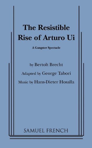 9780573614736: The Resistible Rise of Arturo Ui: A Gangster Spectacle