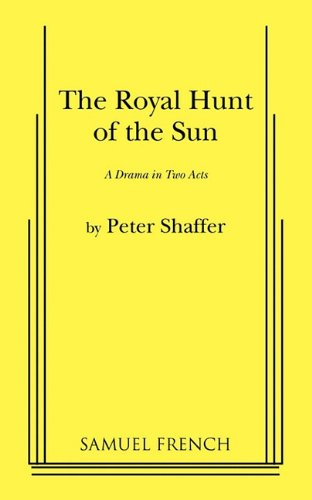 The Royal Hunt of the Sun: Peter Shaffer