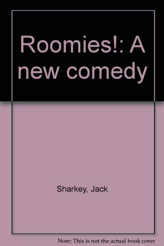 9780573614996: Roomies!: A new comedy  (A Play)