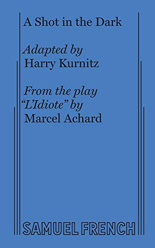 9780573615382: A Shot in the Dark: A Comedy in Three Acts (From the play