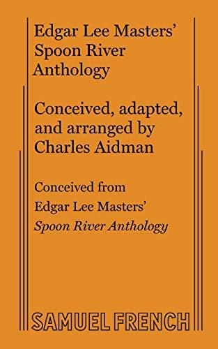9780573615702: Edgar Lee Masters' Spoon River Anthology