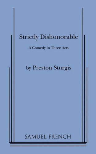 9780573615900: Strictly Dishonorable