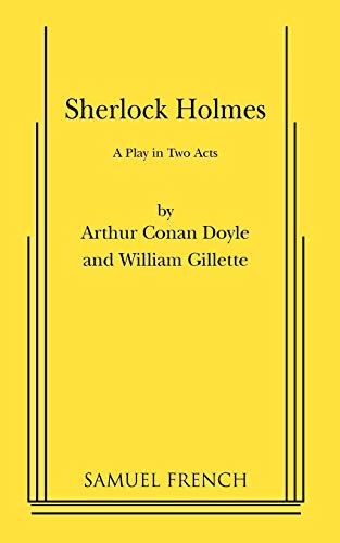 Sherlock Holmes: Play (Acting Edition S.): Gillette, William