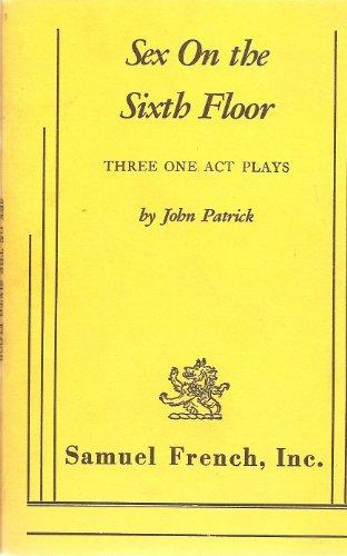 Sex On the Sixth Floor: Three One: John Patrick