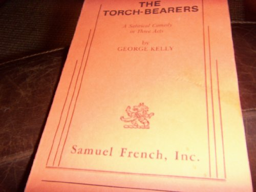 The Torch-Bearers: George KELLY