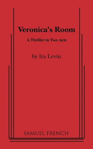 Veronica's Room A Thriller in Two Acts
