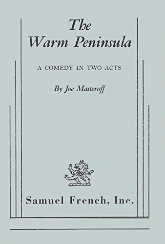 The Warm Peninsula: A Comedy in Two Acts: Joe Masteroff