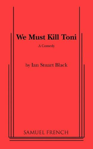 We Must Kill Toni Stuart, Ian