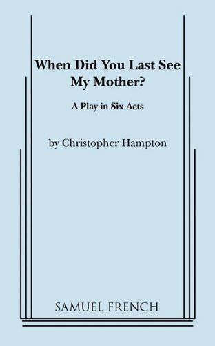 When Did You Last See My Mother? (0573617783) by Christopher Hampton