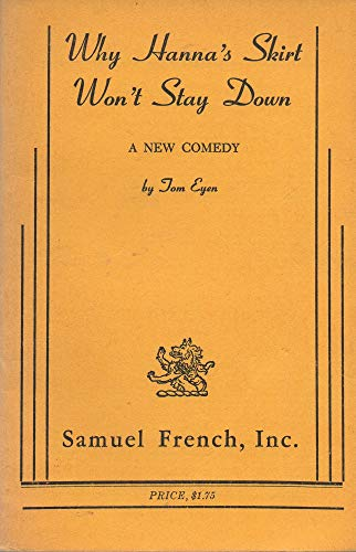 Why Hanna's skirt won't stay down: A new comedy: Tom Eyen