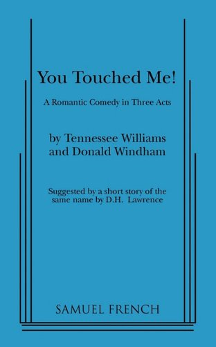 You Touched Me! (0573618356) by Tennessee Williams; Donald Windham