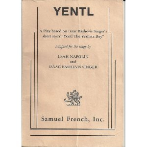Yentl: A play: Adapter-Leah Napolin; Adapter-Isaac Bashevis Singer