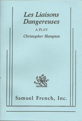 9780573618505: Les Liaisons Dangereuses: A Play (Acting Edition)