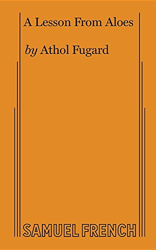A Lesson from Aloes: Athol Fugard