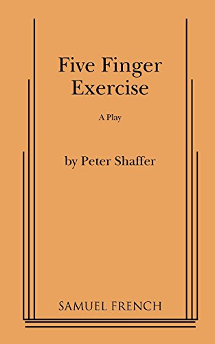 Five Finger Exercise: A Play: Peter Shaffer