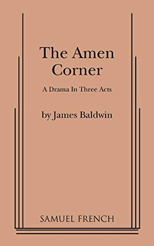 The Amen Corner: A Drama in Three: Baldwin, James