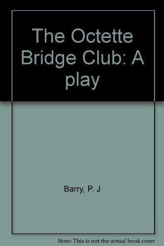 9780573619779: The Octette Bridge Club: A play