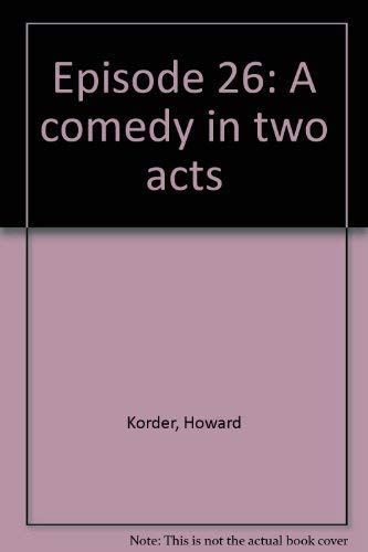 Episode 26: A comedy in two acts: Korder, Howard