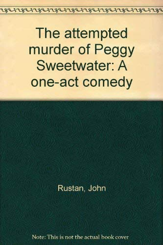 The attempted murder of Peggy Sweetwater: A: John Rustan, Frank