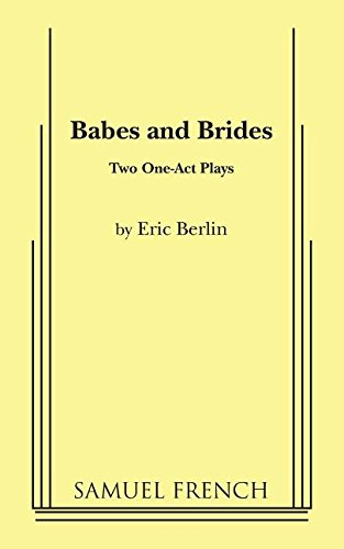 Babes and Brides: Two One-Act Plays: Berlin, Eric