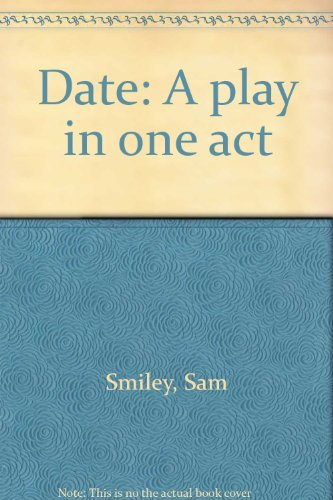 9780573621307: Date: A play in one act
